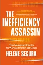 Cover_sm_The-Inefficiency-Assassin-Time-Management-Tactics-Helene-Segura